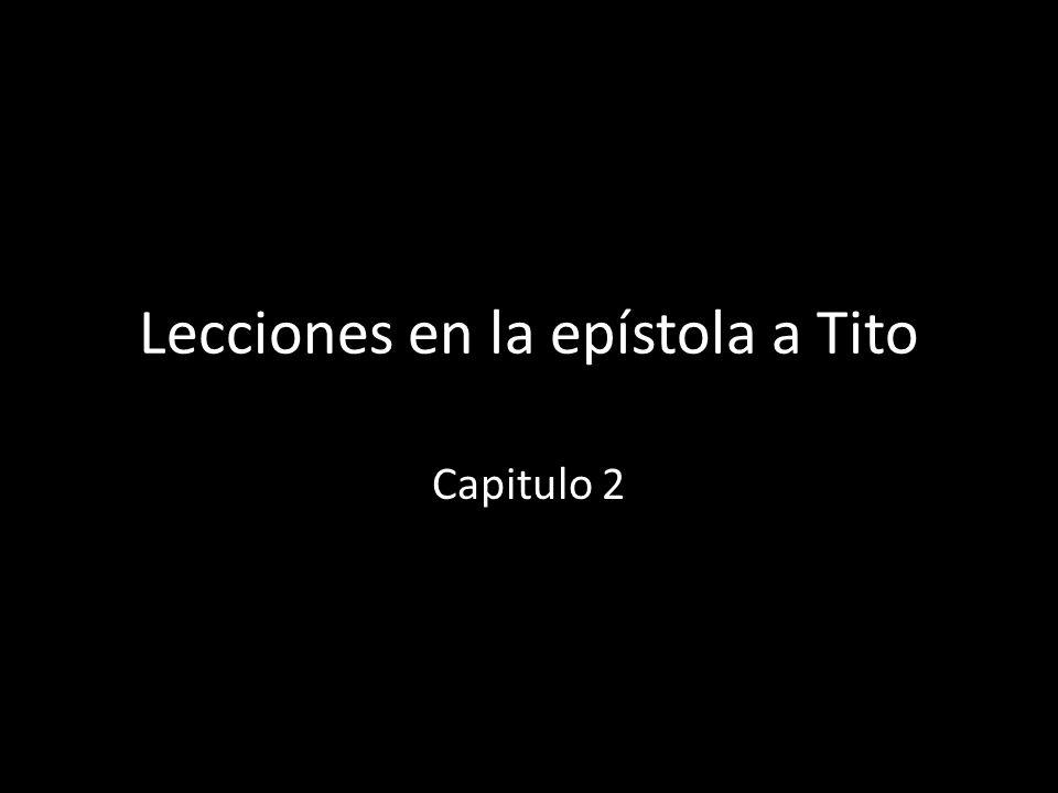 Lecciones en la epístola a Tito Capitulo 2