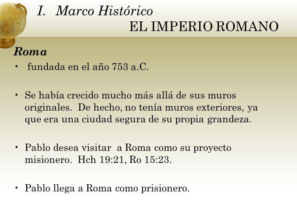 Roma fundada en el año 753 a.C. Se había crecido mucho más allá de sus muros originales. De hecho, no tenía muros exteriores, ya que era una ciudad se