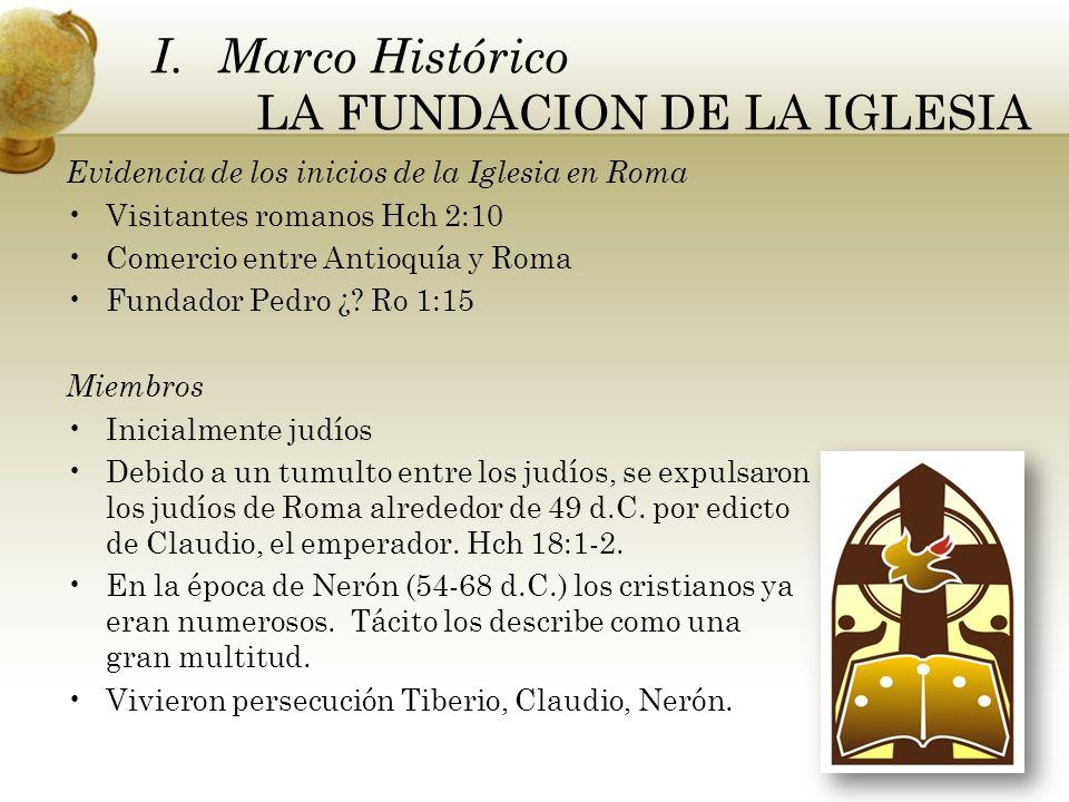 Evidencia de los inicios de la Iglesia en Roma Visitantes romanos Hch 2:10 Comercio entre Antioquía y Roma Fundador Pedro ¿.