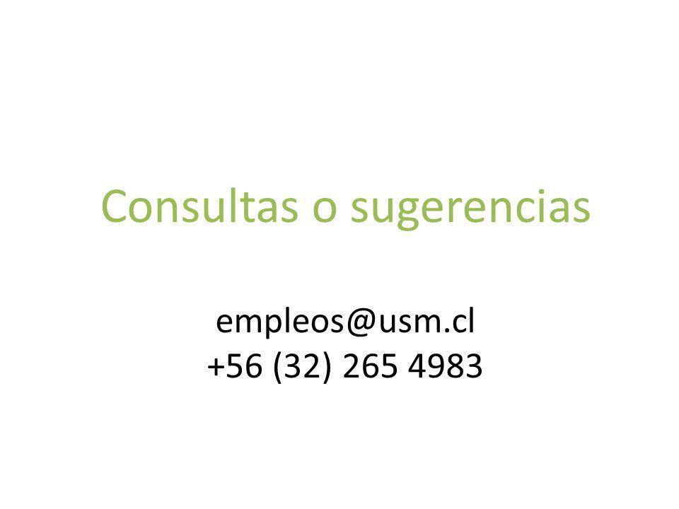 Consultas o sugerencias empleos@usm.cl +56 (32) 265 4983