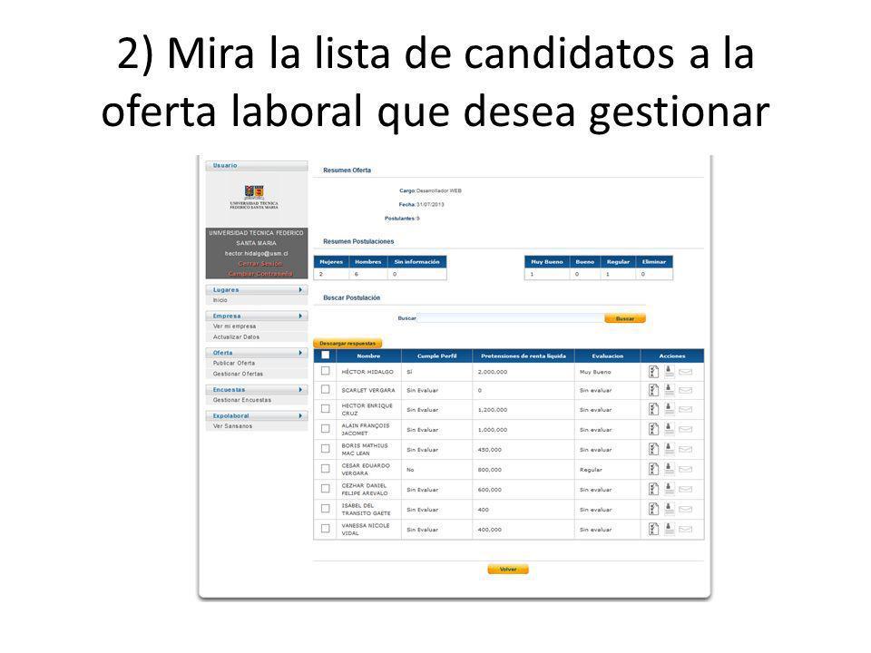 2) Mira la lista de candidatos a la oferta laboral que desea gestionar