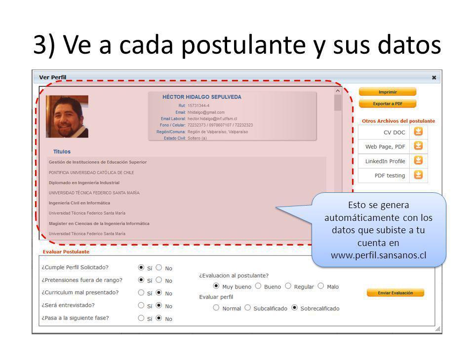 3) Ve a cada postulante y sus datos Esto se genera automáticamente con los datos que subiste a tu cuenta en www.perfil.sansanos.cl