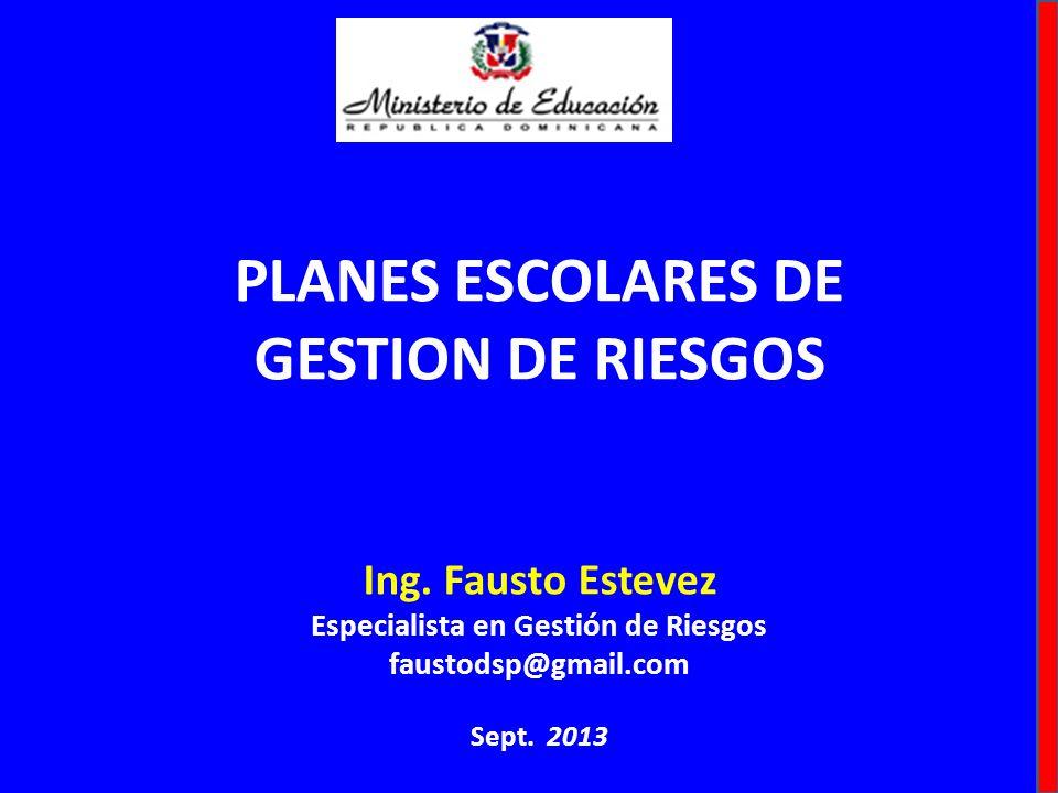PLANES ESCOLARES DE GESTION DE RIESGOS Ing.