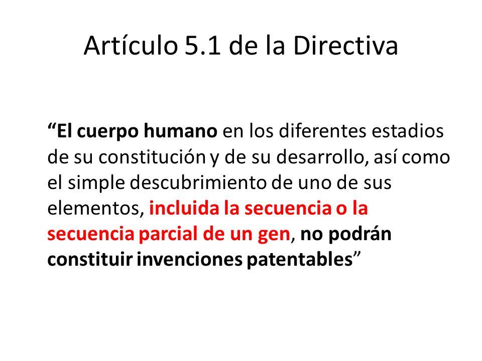 Artículo 5.1 de la Directiva El cuerpo humano en los diferentes estadios de su constitución y de su desarrollo, así como el simple descubrimiento de u