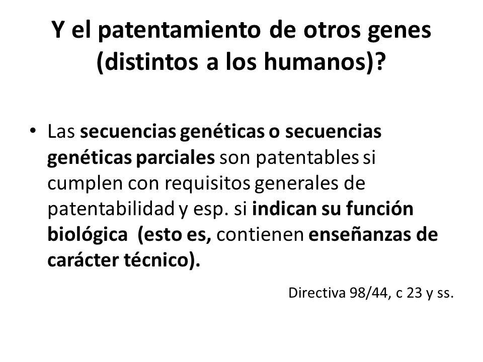 Y el patentamiento de otros genes (distintos a los humanos)? Las secuencias genéticas o secuencias genéticas parciales son patentables si cumplen con