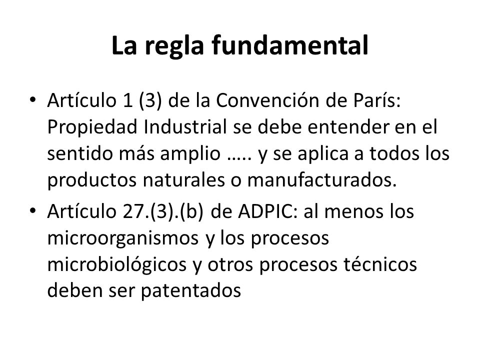 La regla fundamental Artículo 1 (3) de la Convención de París: Propiedad Industrial se debe entender en el sentido más amplio ….. y se aplica a todos