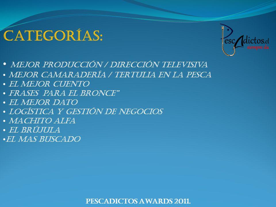 PescAdictos Awards 2011.Machito Alfa Nominados: Rodo, con: cago a hombo, cago a dodilla, cago……...