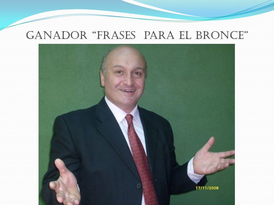 GANADOR Frases para el Bronce