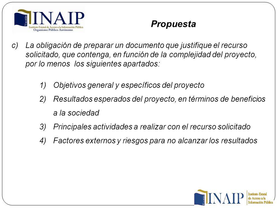 c)La obligación de preparar un documento que justifique el recurso solicitado, que contenga, en función de la complejidad del proyecto, por lo menos l