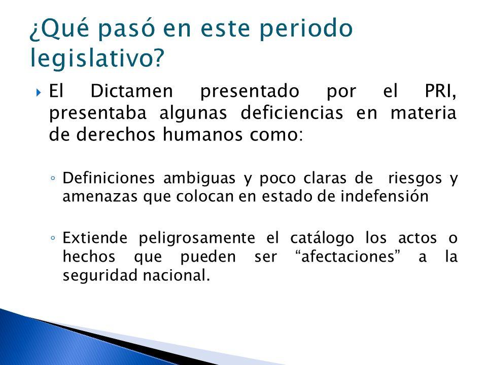 El Dictamen presentado por el PRI, presentaba algunas deficiencias en materia de derechos humanos como: Definiciones ambiguas y poco claras de riesgos
