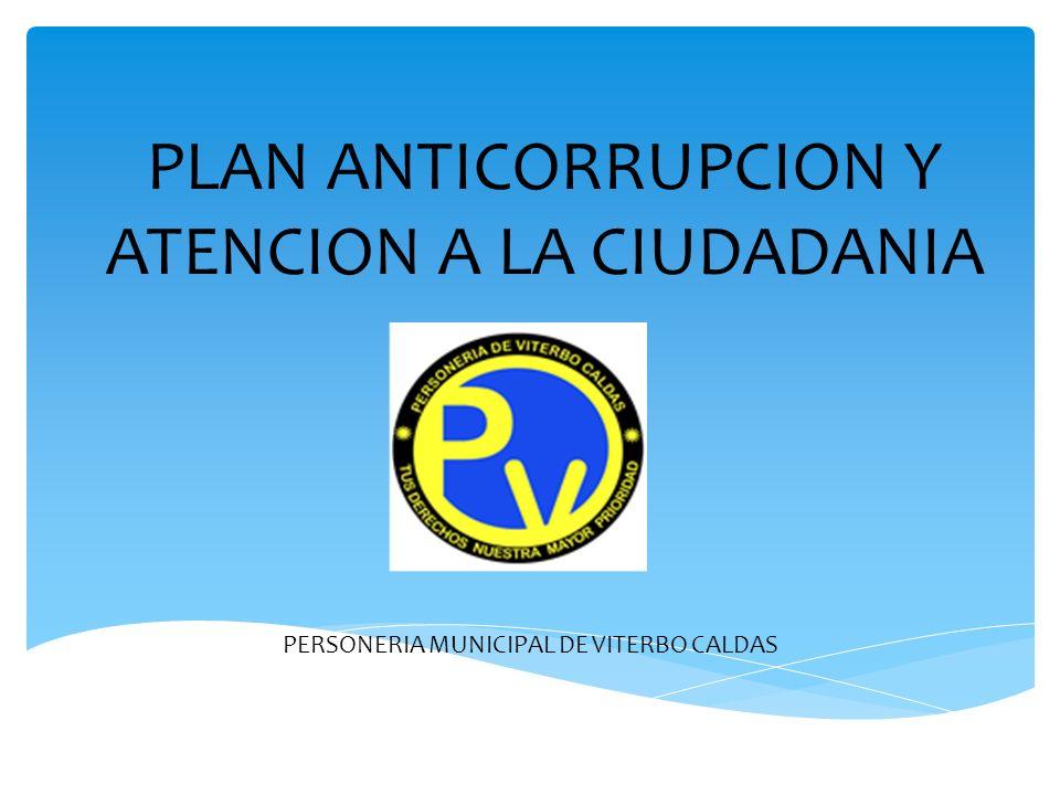 PLAN ANTICORRUPCION Y ATENCION A LA CIUDADANIA PERSONERIA MUNICIPAL DE VITERBO CALDAS