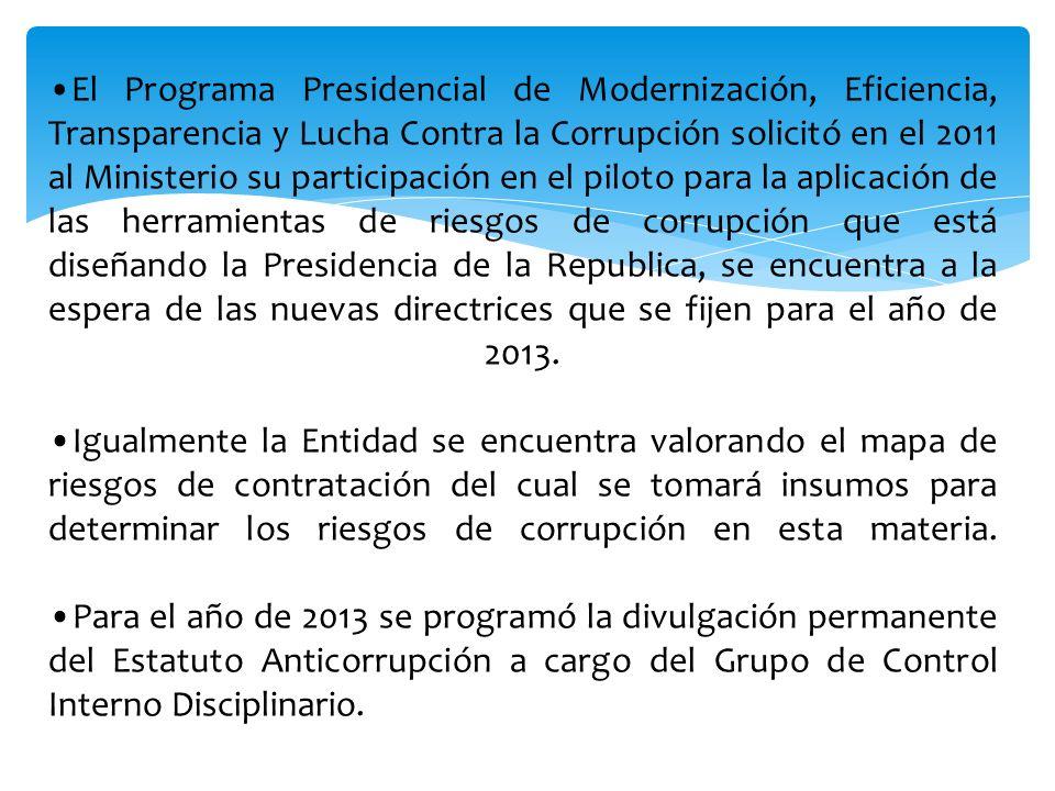El Programa Presidencial de Modernización, Eficiencia, Transparencia y Lucha Contra la Corrupción solicitó en el 2011 al Ministerio su participación e