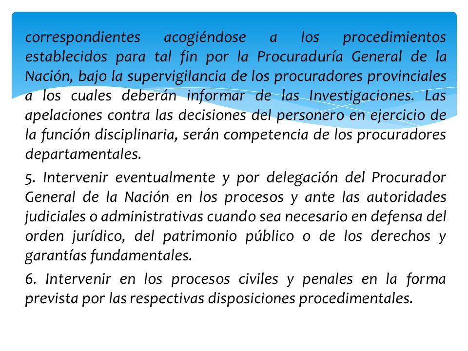 correspondientes acogiéndose a los procedimientos establecidos para tal fin por la Procuraduría General de la Nación, bajo la supervigilancia de los p