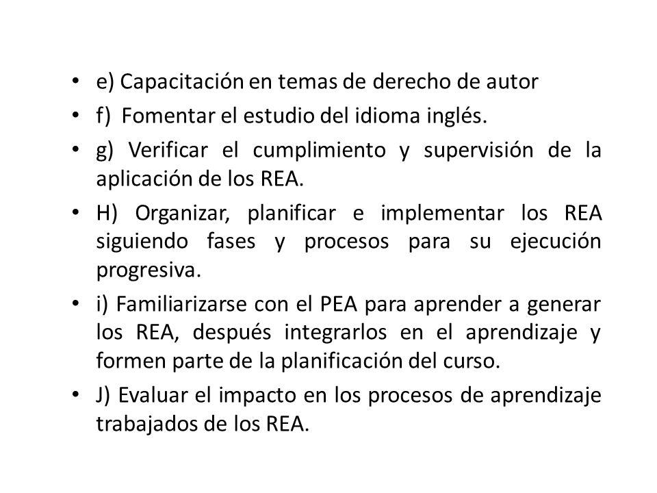 e) Capacitación en temas de derecho de autor f) Fomentar el estudio del idioma inglés.