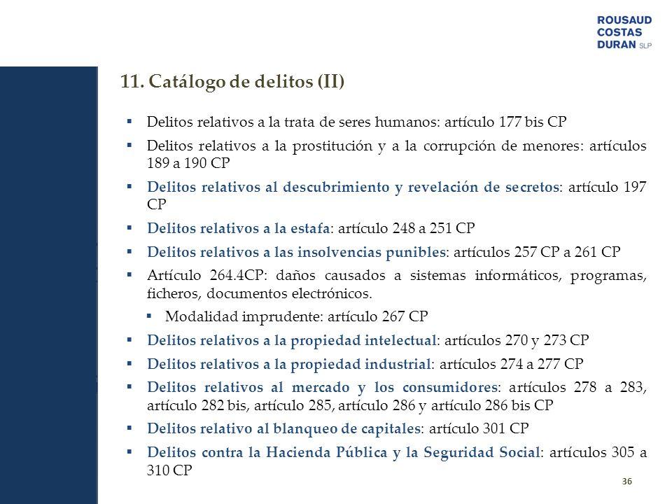 11. Catálogo de delitos (II) 36 Delitos relativos a la trata de seres humanos: artículo 177 bis CP Delitos relativos a la prostitución y a la corrupci