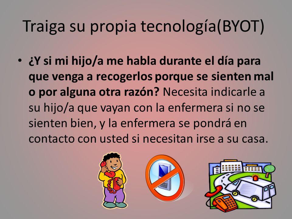 Traiga su propia tecnología(BYOT) ¿Y si mi hijo/a me habla durante el día para que venga a recogerlos porque se sienten mal o por alguna otra razón? N
