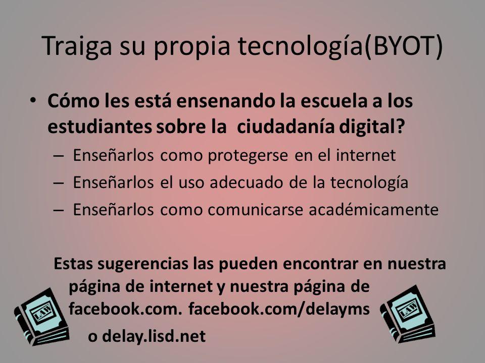 Traiga su propia tecnología(BYOT) Cómo les está ensenando la escuela a los estudiantes sobre la ciudadanía digital? – Enseñarlos como protegerse en el