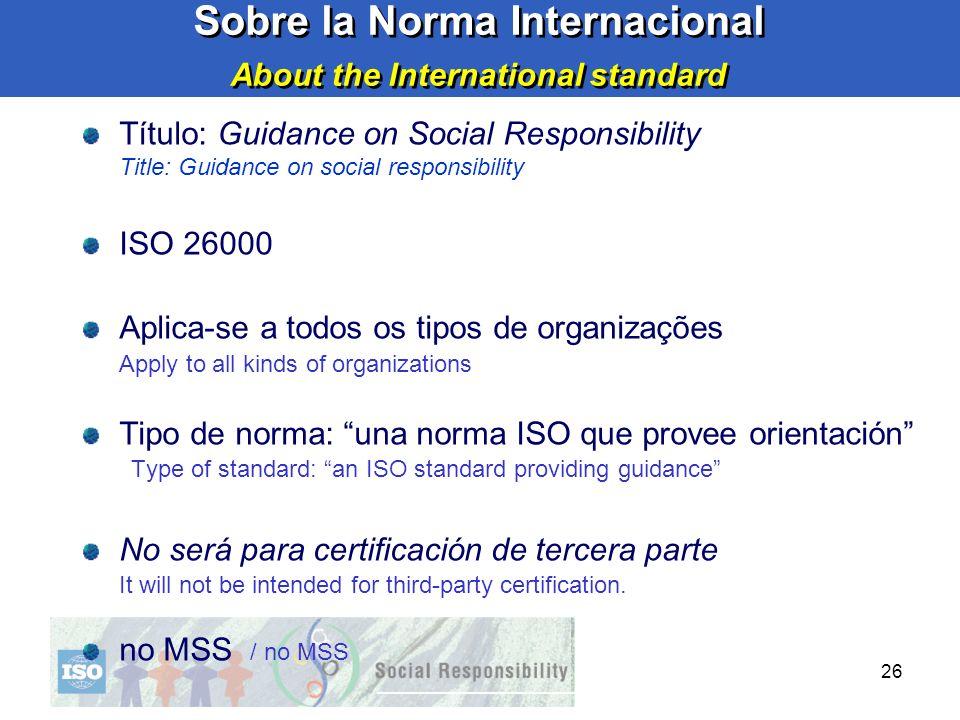 26 Sobre la Norma Internacional About the International standard Sobre la Norma Internacional About the International standard Título: Guidance on Soc