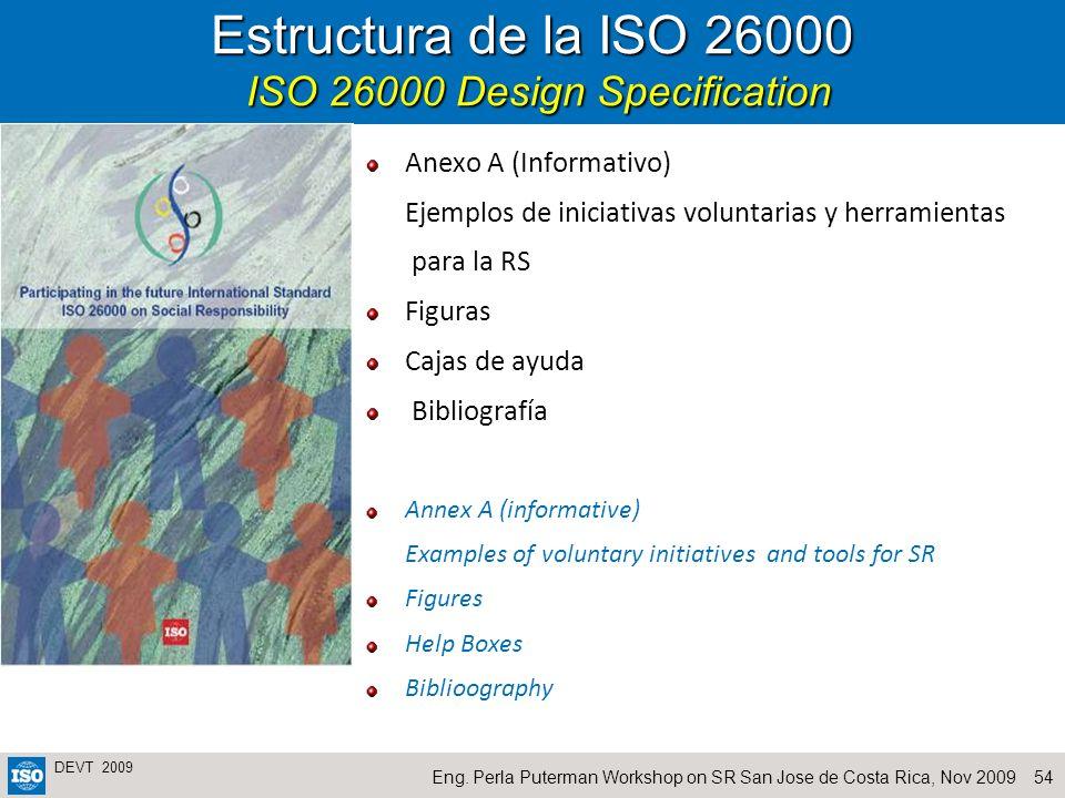 54Eng. Perla Puterman Workshop on SR San Jose de Costa Rica, Nov 2009 DEVT 2009 Anexo A (Informativo) Ejemplos de iniciativas voluntarias y herramient