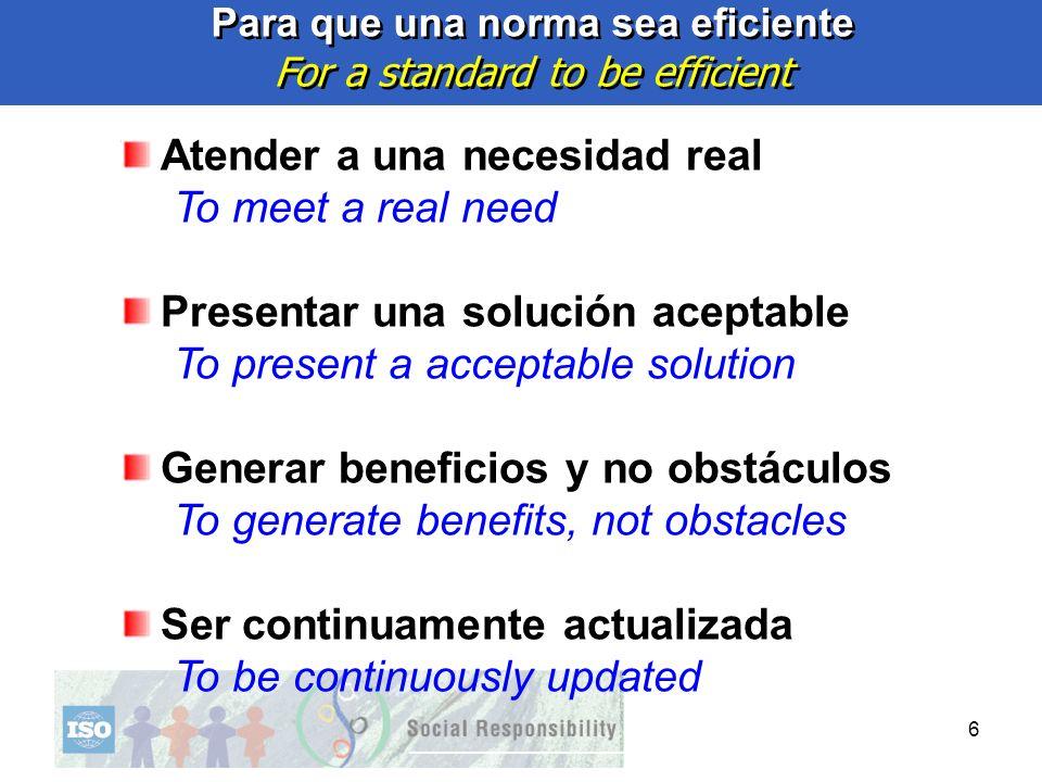 6 Atender a una necesidad real To meet a real need Presentar una solución aceptable To present a acceptable solution Generar beneficios y no obstáculo