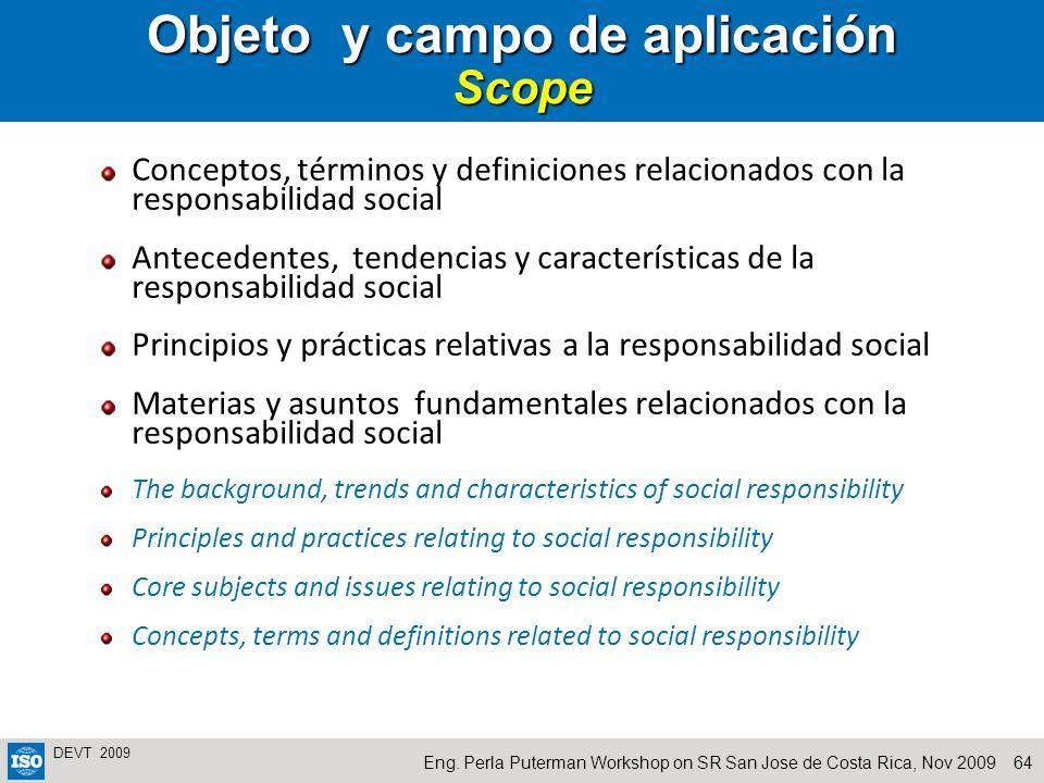 64Eng. Perla Puterman Workshop on SR San Jose de Costa Rica, Nov 2009 DEVT 2009 Objeto y campo de aplicación Scope Conceptos, términos y definiciones