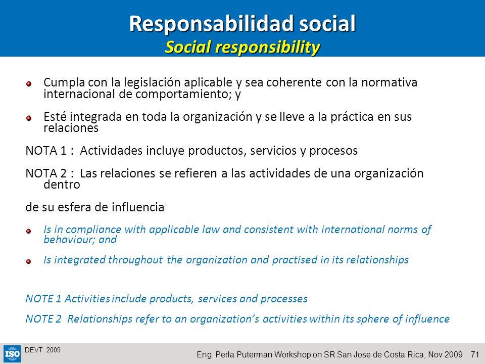 71Eng. Perla Puterman Workshop on SR San Jose de Costa Rica, Nov 2009 DEVT 2009 Cumpla con la legislación aplicable y sea coherente con la normativa i