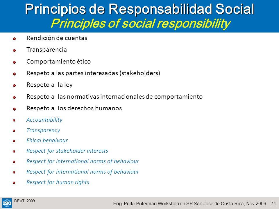 74Eng. Perla Puterman Workshop on SR San Jose de Costa Rica, Nov 2009 DEVT 2009 Principios de Responsabilidad Social Principios de Responsabilidad Soc