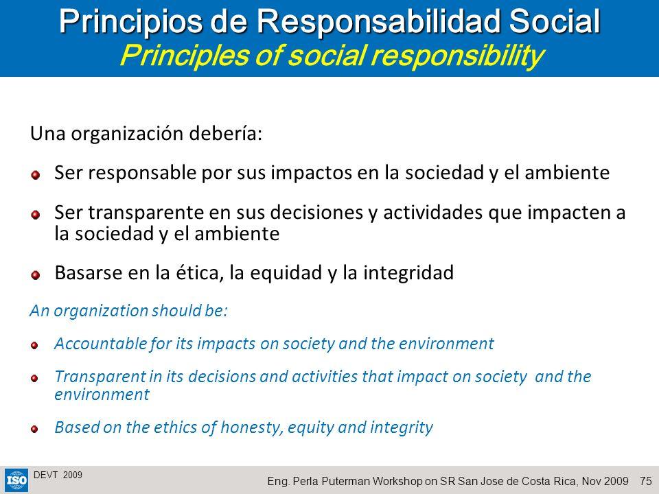 75Eng. Perla Puterman Workshop on SR San Jose de Costa Rica, Nov 2009 DEVT 2009 Principios de Responsabilidad Social Principios de Responsabilidad Soc