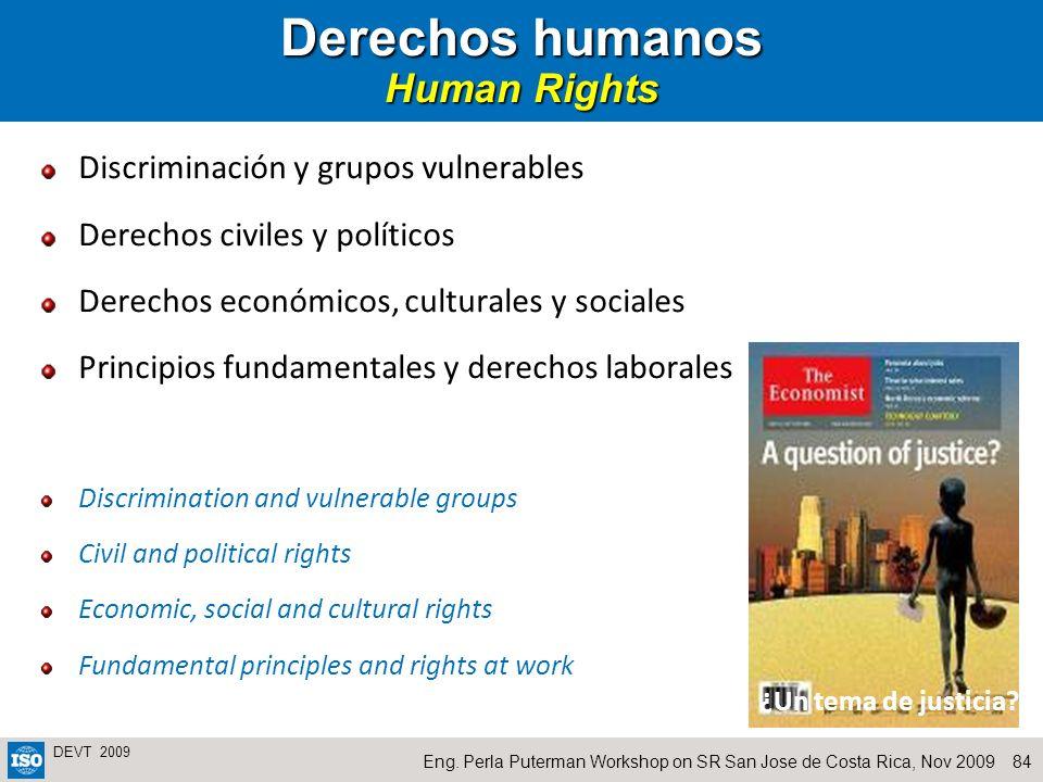 84Eng. Perla Puterman Workshop on SR San Jose de Costa Rica, Nov 2009 DEVT 2009 Derechos humanos Human Rights Discriminación y grupos vulnerables Dere