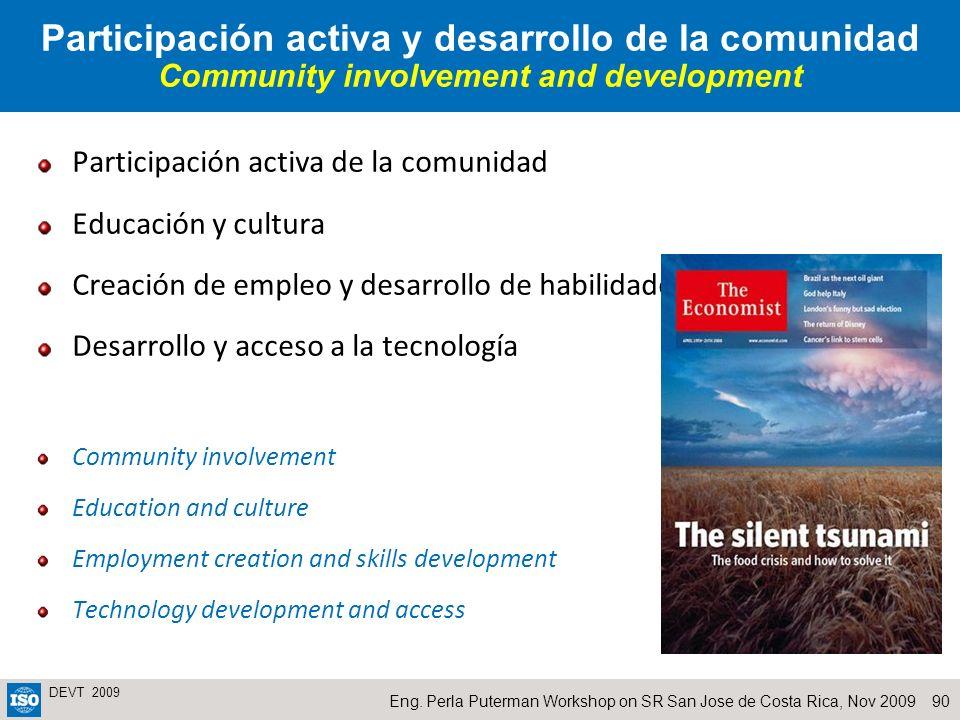 90Eng. Perla Puterman Workshop on SR San Jose de Costa Rica, Nov 2009 DEVT 2009 Participación activa y desarrollo de la comunidad Community involvemen