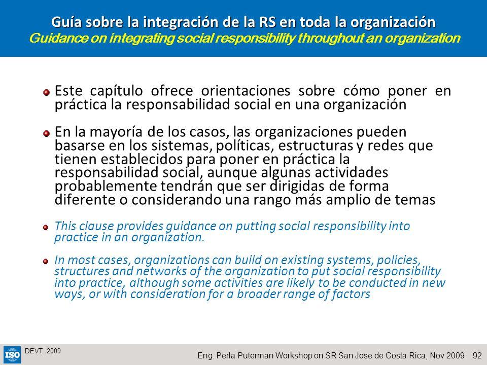 92Eng. Perla Puterman Workshop on SR San Jose de Costa Rica, Nov 2009 DEVT 2009 Guía sobre la integración de la RS en toda la organización Guía sobre