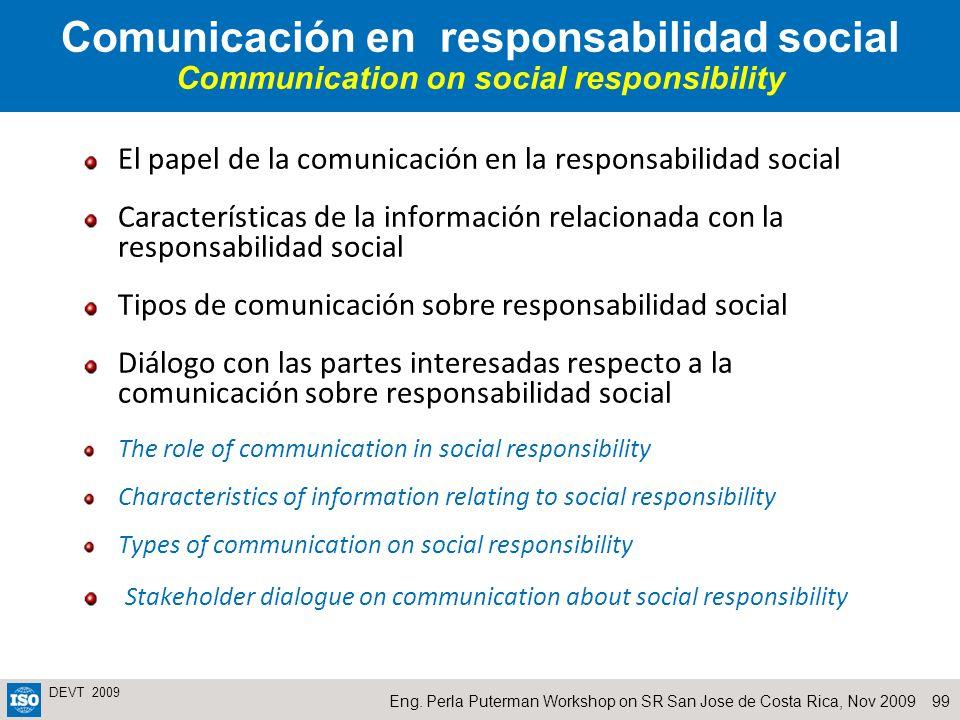 99Eng. Perla Puterman Workshop on SR San Jose de Costa Rica, Nov 2009 DEVT 2009 Comunicación en responsabilidad social Communication on social respons