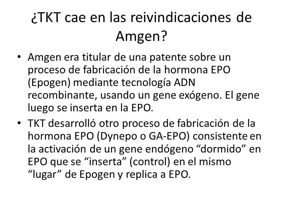 ¿TKT cae en las reivindicaciones de Amgen? Amgen era titular de una patente sobre un proceso de fabricación de la hormona EPO (Epogen) mediante tecnol