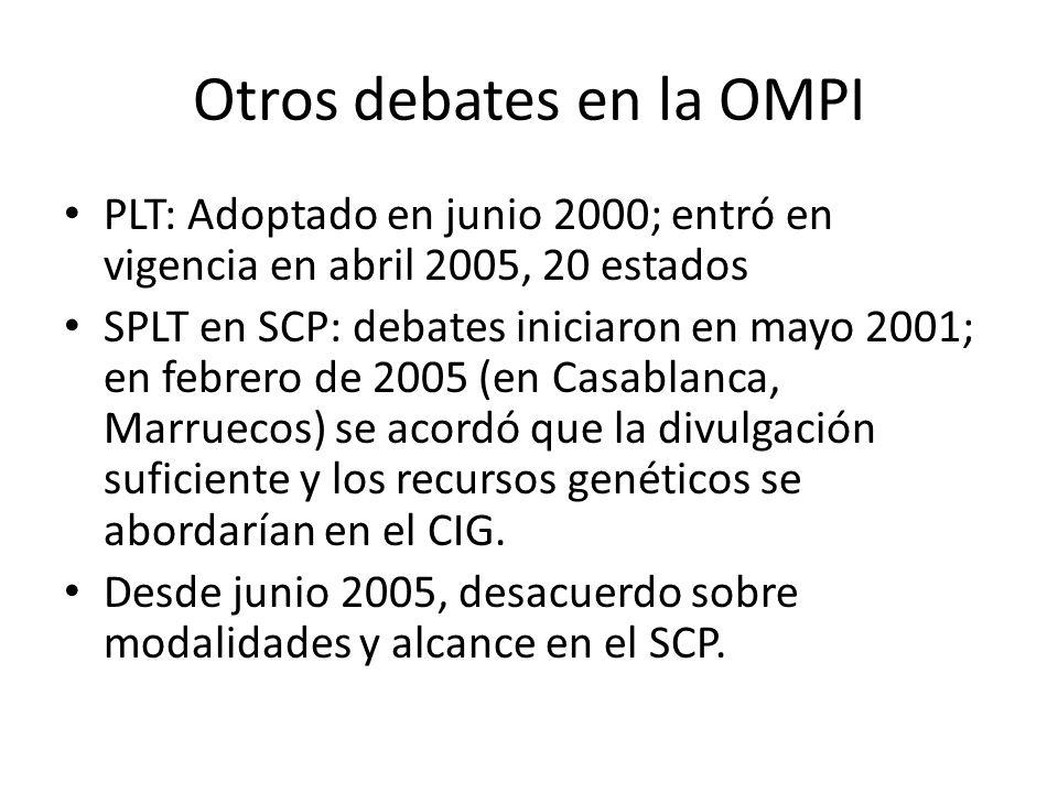 Otros debates en la OMPI PLT: Adoptado en junio 2000; entró en vigencia en abril 2005, 20 estados SPLT en SCP: debates iniciaron en mayo 2001; en febrero de 2005 (en Casablanca, Marruecos) se acordó que la divulgación suficiente y los recursos genéticos se abordarían en el CIG.