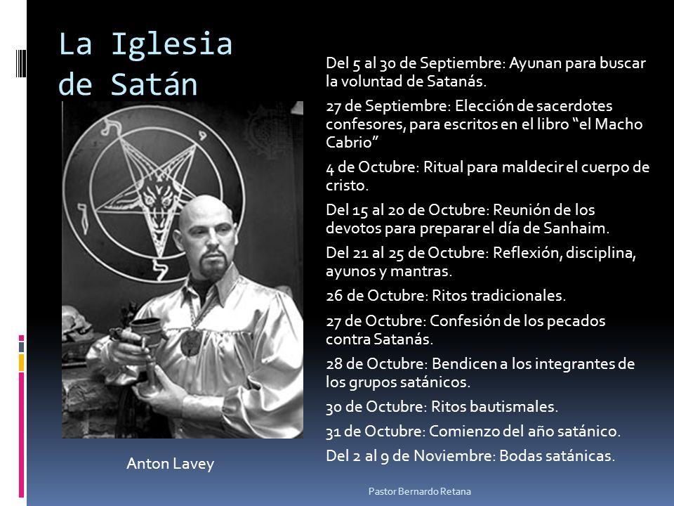 La Iglesia de Satán Del 5 al 30 de Septiembre: Ayunan para buscar la voluntad de Satanás. 27 de Septiembre: Elección de sacerdotes confesores, para es