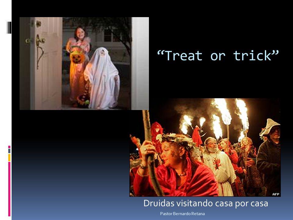 Treat or trick Druidas visitando casa por casa Pastor Bernardo Retana
