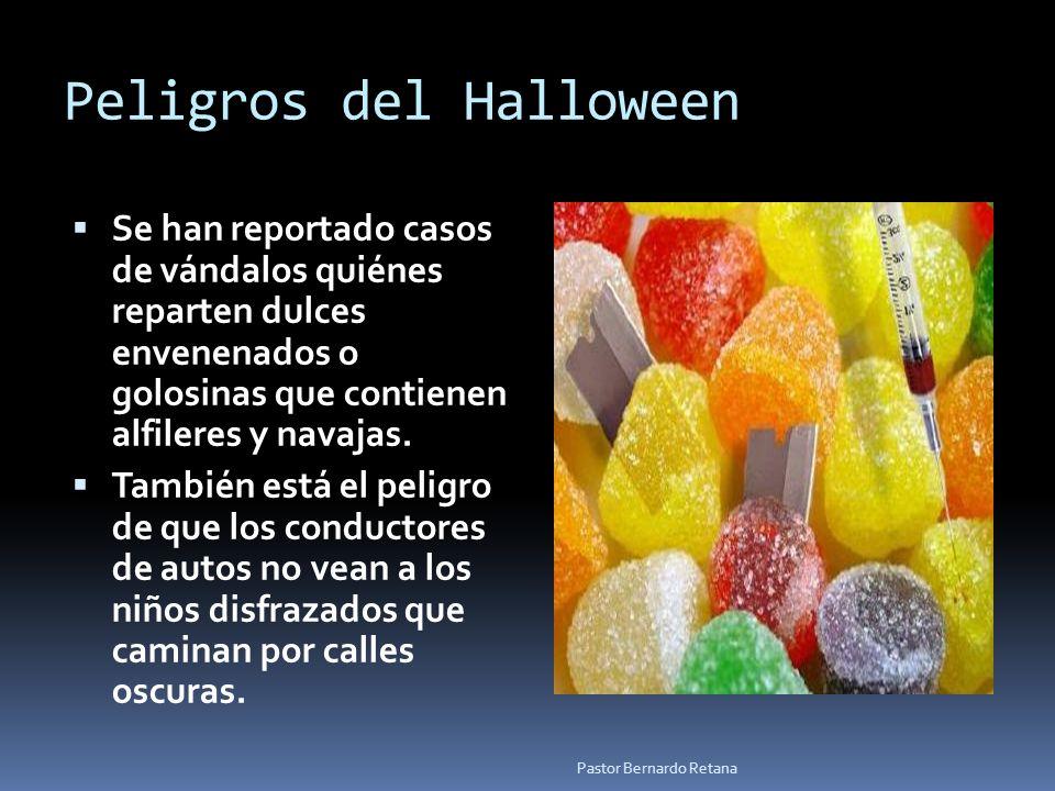 Peligros del Halloween Se han reportado casos de vándalos quiénes reparten dulces envenenados o golosinas que contienen alfileres y navajas. También e