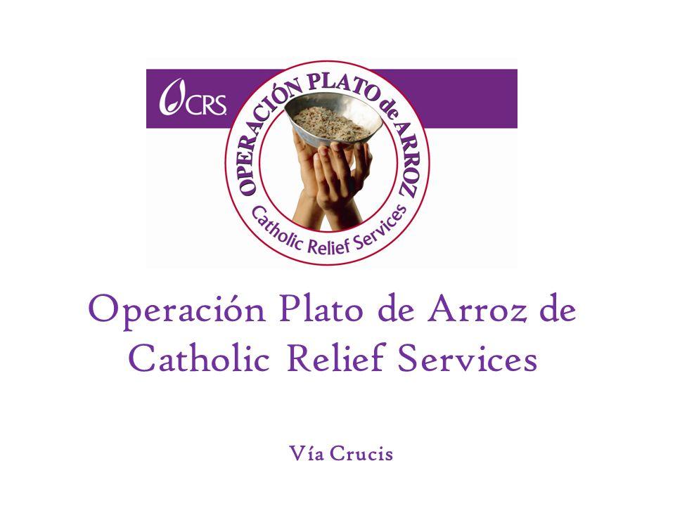 Operación Plato de Arroz de Catholic Relief Services Vía Crucis