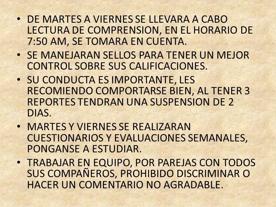 DE MARTES A VIERNES SE LLEVARA A CABO LECTURA DE COMPRENSION, EN EL HORARIO DE 7:50 AM, SE TOMARA EN CUENTA. SE MANEJARAN SELLOS PARA TENER UN MEJOR C