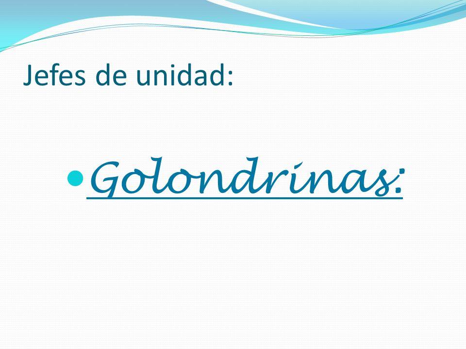 Jefes de unidad: Golondrinas: