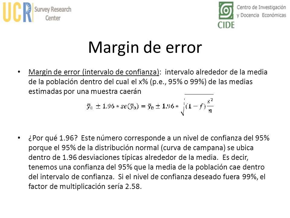 Margin de error Margin de error (intervalo de confianza): intervalo alrededor de la media de la población dentro del cual el x% (p.e., 95% o 99%) de l