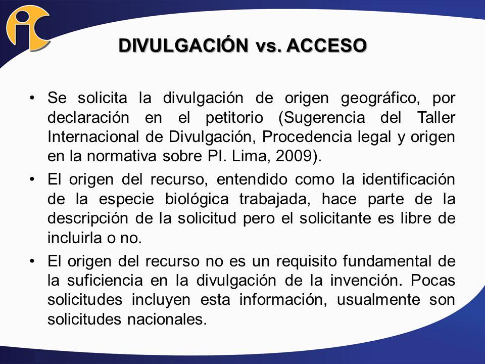 DIVULGACIÓN vs. ACCESO Se solicita la divulgación de origen geográfico, por declaración en el petitorio (Sugerencia del Taller Internacional de Divulg