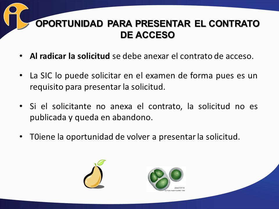 OPORTUNIDAD PARA PRESENTAR EL CONTRATO DE ACCESO Al radicar la solicitud se debe anexar el contrato de acceso. La SIC lo puede solicitar en el examen
