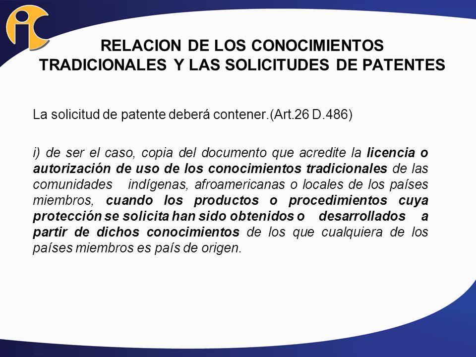 La solicitud de patente deberá contener.(Art.26 D.486) i) de ser el caso, copia del documento que acredite la licencia o autorización de uso de los co