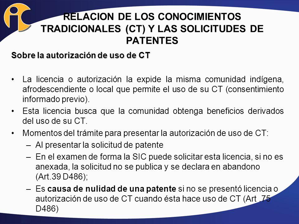 Sobre la autorización de uso de CT La licencia o autorización la expide la misma comunidad indígena, afrodescendiente o local que permite el uso de su