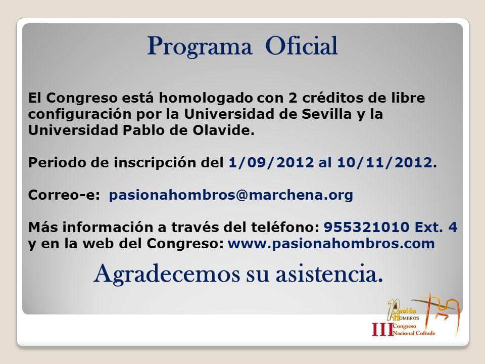 Programa Oficial El Congreso está homologado con 2 créditos de libre configuración por la Universidad de Sevilla y la Universidad Pablo de Olavide. Pe