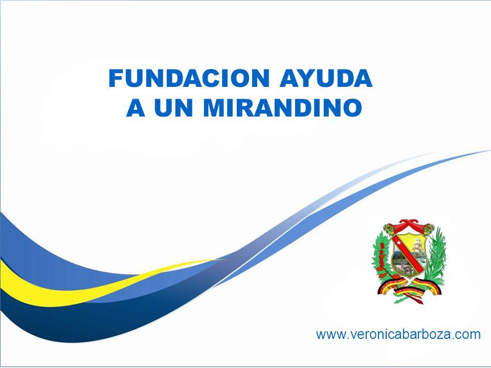 FUNDACION AYUDA A UN MIRANDINO www.veronicabarboza.com