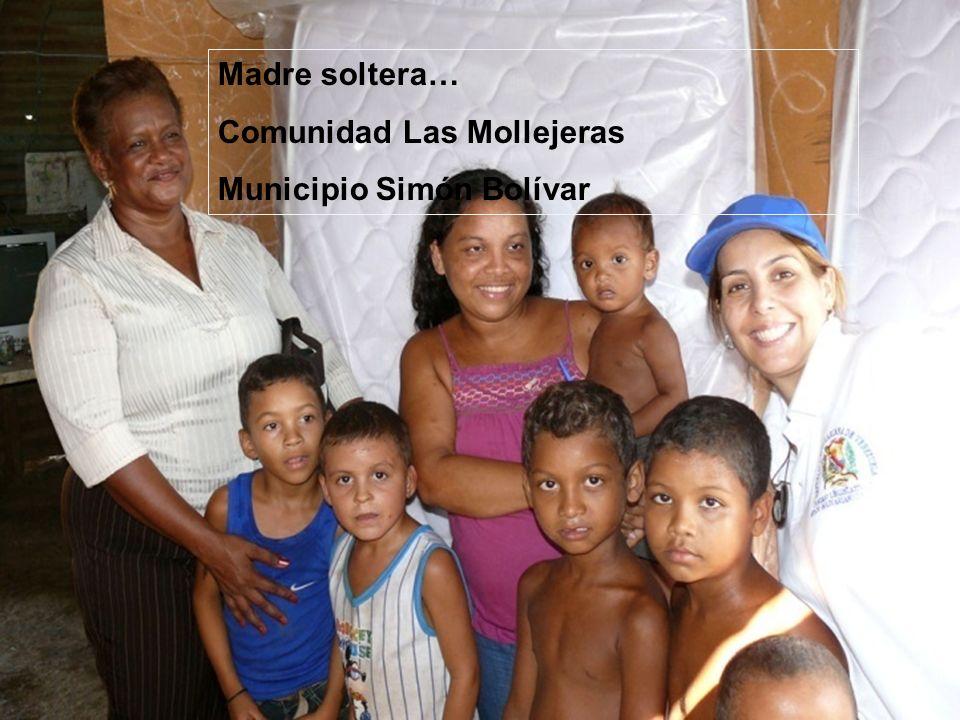 Madre soltera… Comunidad Las Mollejeras Municipio Simón Bolívar