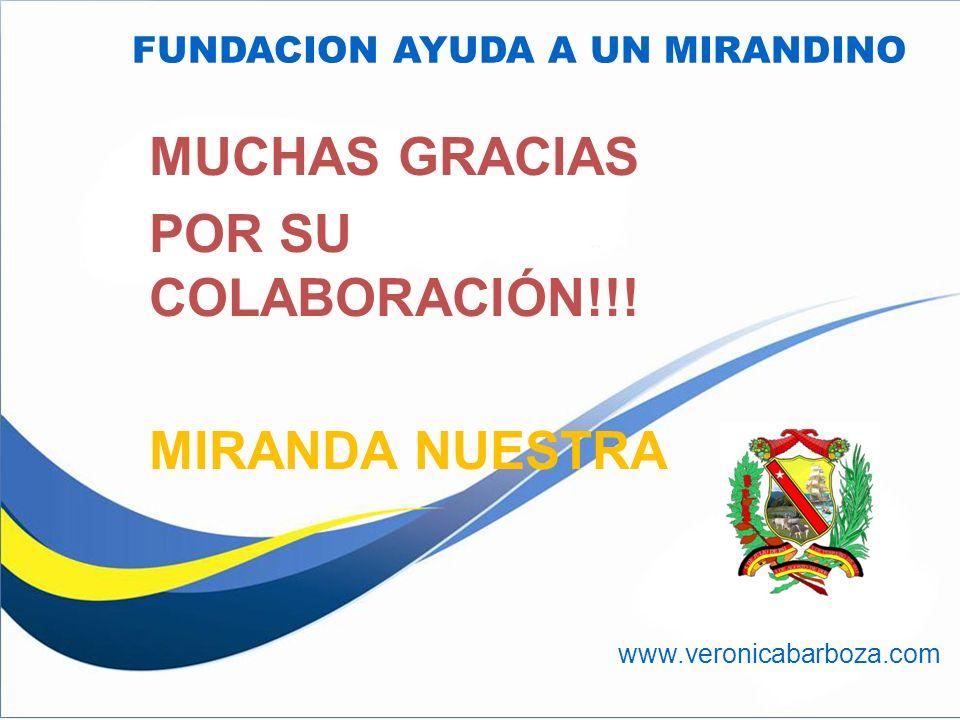 FUNDACION AYUDA A UN MIRANDINO www.veronicabarboza.com MUCHAS GRACIAS POR SU COLABORACIÓN!!.