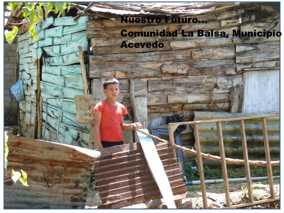 Nuestro Futuro… Comunidad La Balsa, Municipio Acevedo